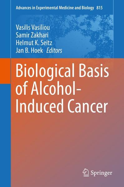Biological Basis Of Alcohol Induced Cancer