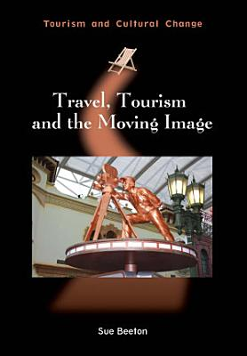 Travel  Tourism and the Moving Image PDF