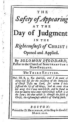 The Safety of Appearing at the Day of Judgment in the Righteousness of Christ     Third Edition