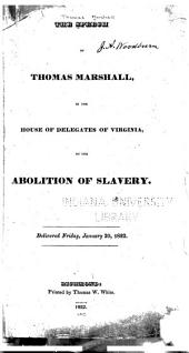 The Speech of Thomas Marshall, in the House of Delegates of Virginia, on the Abolition of Slavery: Volume 525