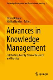Advances in Knowledge Management: Celebrating Twenty Years of Research and Practice