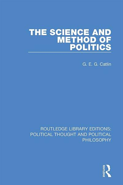 Download The Science and Method of Politics Book