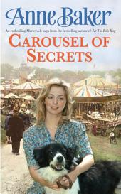 Carousel Of Secrets: A chance meeting. A new future. A dangerous admirer.