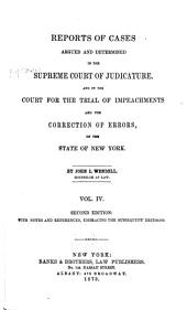 Reports of Cases Argued and Determined in the Supreme Court of Judicature and in the Court for the Trial of Impeachments and the Correction of Errors of the State of New-York [1828-1841]: Volume 4
