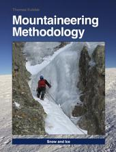Mountaineering Methodology - Part 5 - Snow and Ice