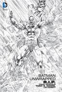 Batman R i p  Unwrapped PDF