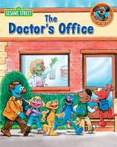 The Doctor's Office (Sesame Street Series)