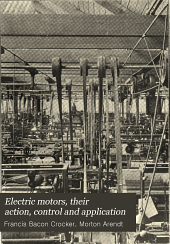 Electric Motors: Their Action, Control and Application