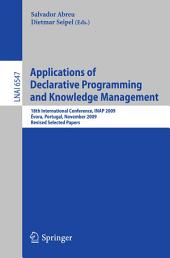 Applications of Declarative Programming and Knowledge Management: 18th International Conference, INAP 2009, Évora, Portugal, November 3-5, 2009, Revised Selected Papers
