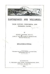 Earthquakes and Volcanoes: Their History, Phenomena, and Probable Causes
