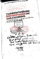 Vocabularius breuiloquus cu[m] arte diphtongandi, punctandi. et accentuandi