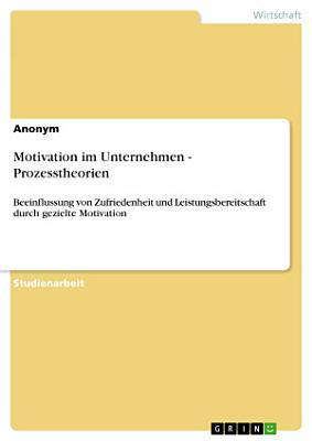 Motivation im Unternehmen   Prozesstheorien PDF