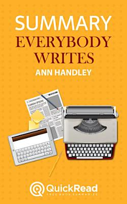 Everybody Writes by Ann Handley  Summary