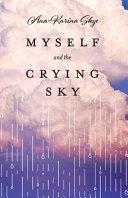 Myself and the Crying Sky