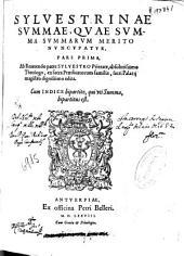 Syluestrinae Summae, quae Summae Summarum merito nuncupatur pars prima