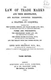 The Law of Trade Marks and Their Registration: And Matters Connected Therewith; Including a Chapter on Goodwill