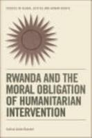 Rwanda and the Moral Obligation of Humanitarian Intervention PDF