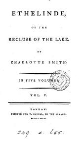 Ethelinde, or The recluse of the lake: Volume 5