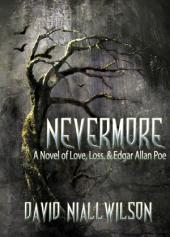 Nevermore - A Novel of Love, Loss & Edgar Allan Poe