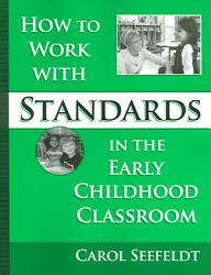 How To Work With Standards In The Early Childhood Classroom Book PDF