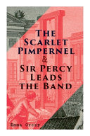 The Scarlet Pimpernel Sir Percy Leads The Band Book PDF