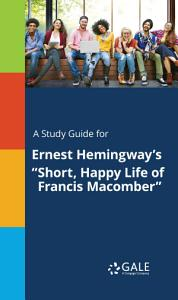 A Study Guide for Ernest Hemingway s  Short  Happy Life of Francis Macomber  PDF