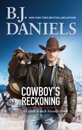 Cowboy's Reckoning: A Cahill Ranch Novella