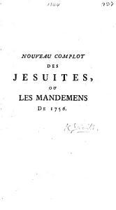 Nouveau complot des J  suites  ou les Mandemens de 1756   In two anonymous letters   PDF