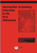 Information Technology Education in the New Millennium