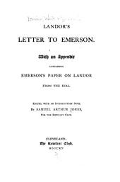 Landor's Letter to Emerson: With an Appendix Containing Emerson's Paper on Landor from the Dial