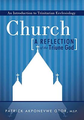 Church  A Reflection of the Triune God PDF