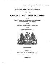 Orders and instructions given by the Court of Directors of the United Company of Merchants of England, trading to the East-Indies, to the Commanders of ships in the Company's service