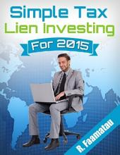 Simple Tax Lien Investing 2015