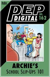 Pep Digital Vol. 162: Archie's School Slip-Ups 101