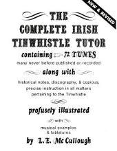 The Complete Irish TinWhistle Tutor (New & Revised)