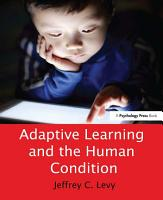 Adaptive Learning and the Human Condition PDF