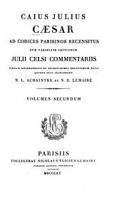 Quae extant omnia opera: De bello civili. De bello Alexandrino. De bello Africano et Hispanico, Volume 2