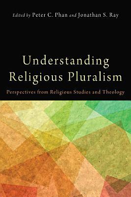 Understanding Religious Pluralism PDF