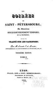 Les soirées de Saint Petersbourg: ou Entretiens sur le gouvernement temporel de la Providence, suivies d'un Traité sur les sacrifices, Volume2