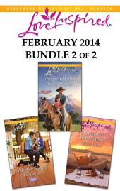 Love Inspired February 2014 - Bundle 2 of 2: Unexpected Father\Her Valentine Sheriff\A Daughter's Homecoming