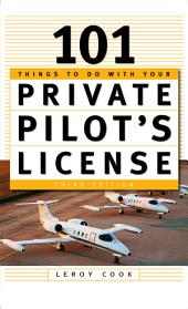 101 Things To Do After You Get Your Private Pilot's License: Edition 3