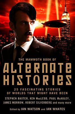 The Mammoth Book of Alternate Histories PDF