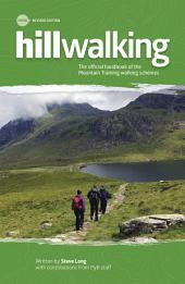Hillwalking: The official handbook of the Mountain Training walking schemes