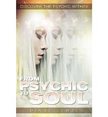 From Psychic to Soul PDF
