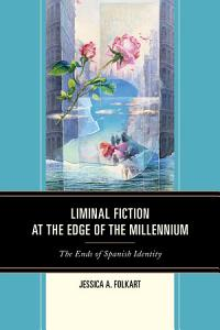 Liminal Fiction at the Edge of the Millennium PDF