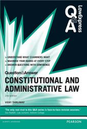 Law Express Question and Answer: Constitutional and Administrative law: Edition 2