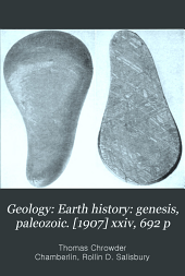 Geology: Earth history: genesis, paleozoic. [1907] xxiv, 692 p