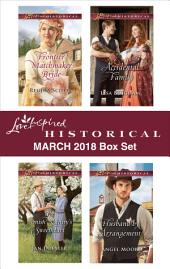 Love Inspired Historical March 2018 Box Set: Frontier Matchmaker Bride\The Amish Nanny's Sweetheart\Accidental Family\Husband by Arrangement