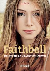 Faithbell: Mentsd meg a világot önmagától