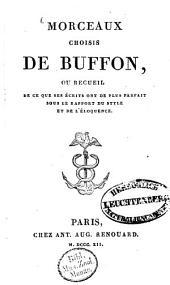 Morceaux choisis de Buffon: ou recueil de ce que ses écrits ont de plus parfait sous le rapport du style et de l'éloquence